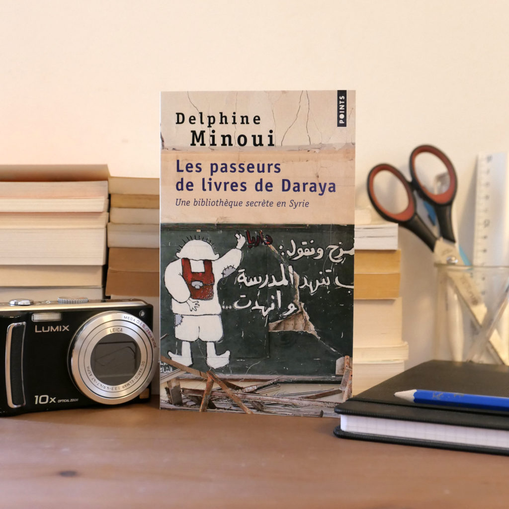 Les passeurs de livres de Daraya, Delphine Minoui, éditions Points