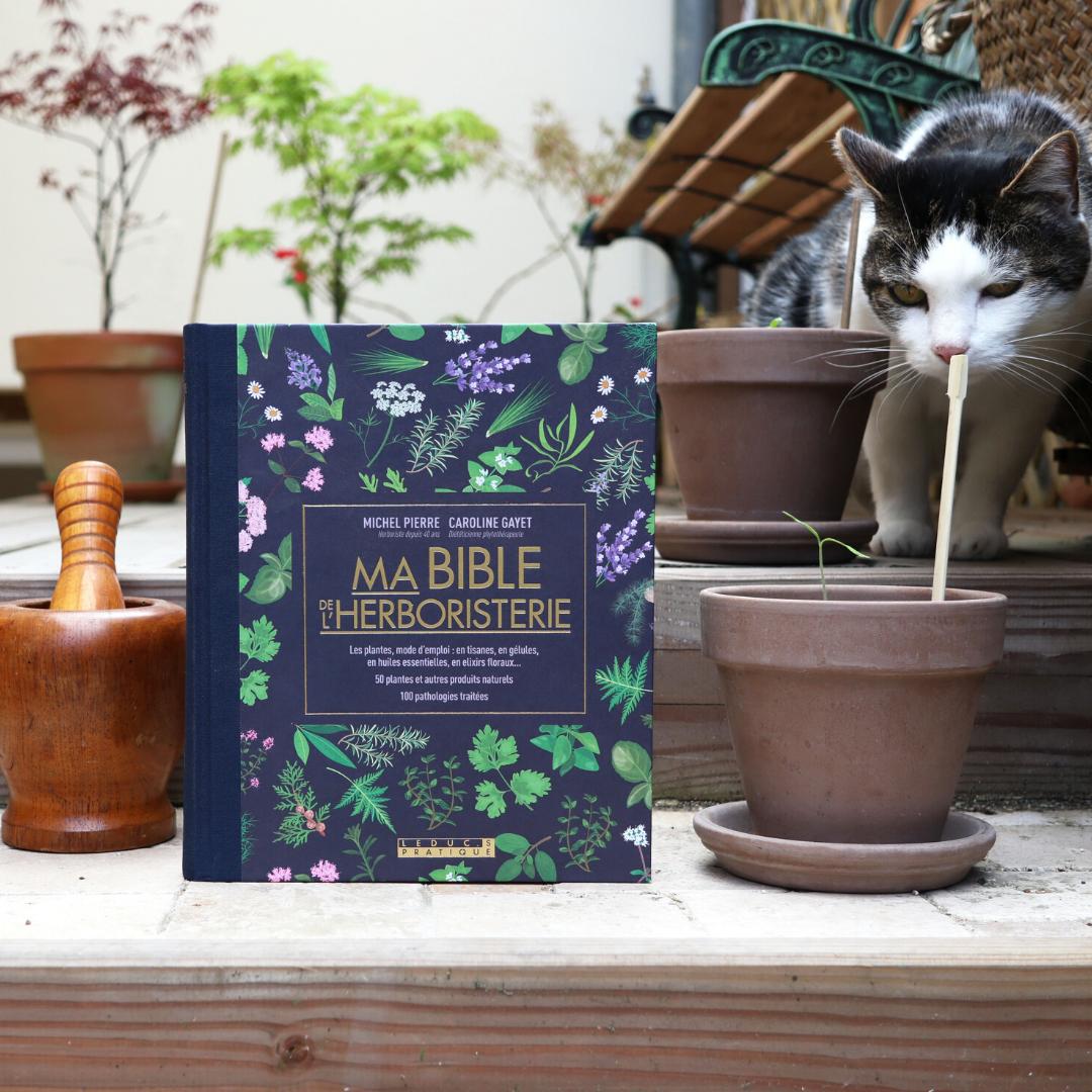 Ma bible de l'herboristerie, Michel Pierre, Caroline Gayet, éditions L'educ.s pratique