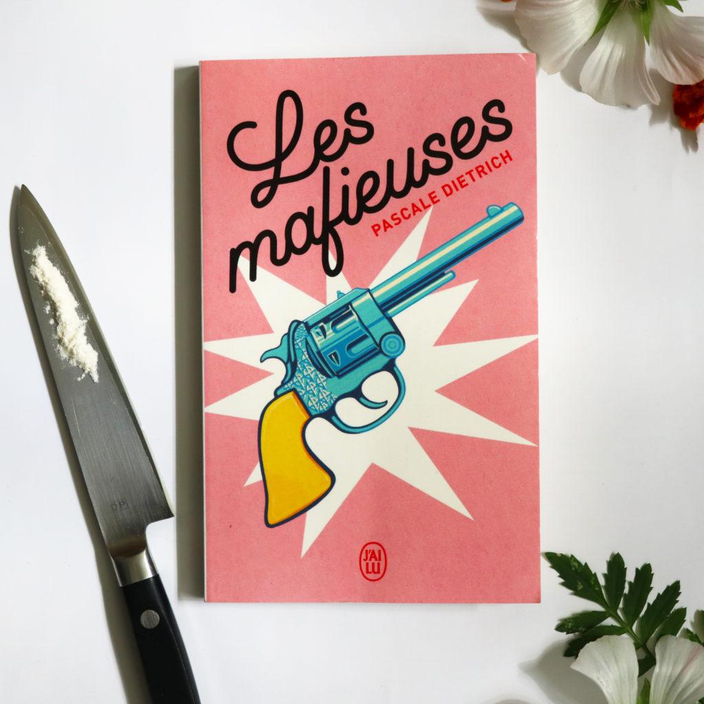 Les mafieuses, Pascale Dietrich, éditions J'ai lu